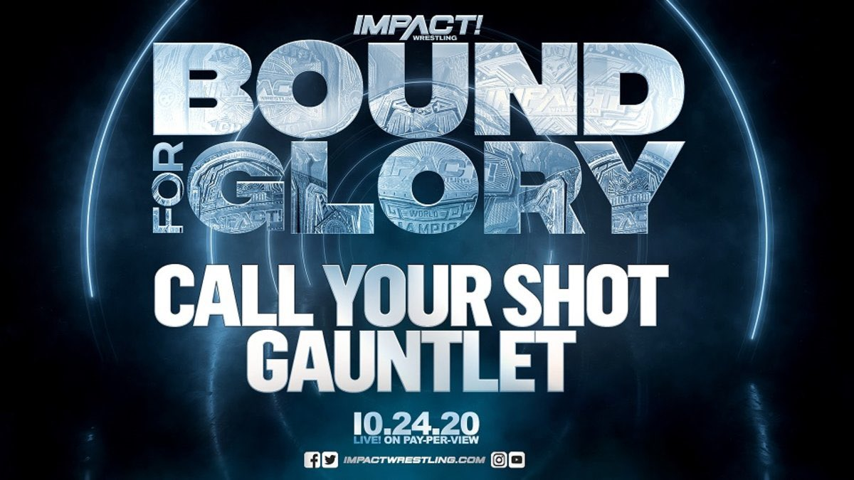 IMPACT Call Your Shot Gauntlet Bound For Glory